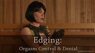 Orgasmic Edging: Playing with Climax